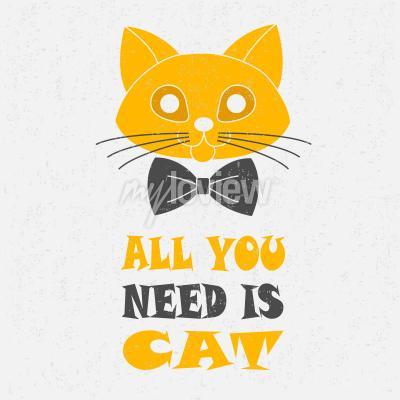 Poster Alles was Sie brauchen ist Katze